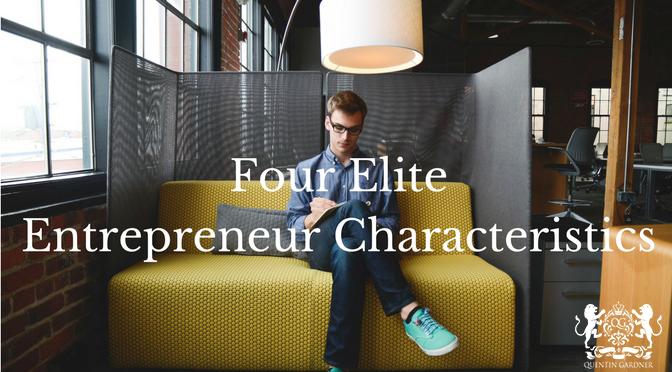 four elite entrepreneur characteristics
