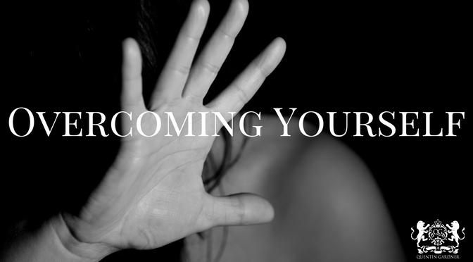 Overcoming Yourself