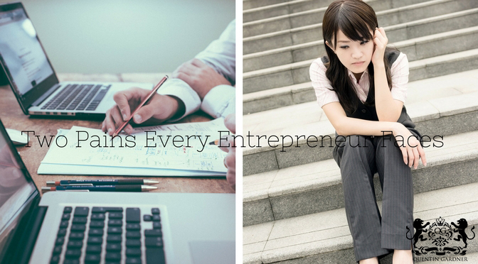 Two Pains Every Entrepreneur Faces